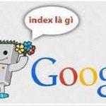 Google Index là gì? Phương pháp giúp index Google nhanh, hiệu quả