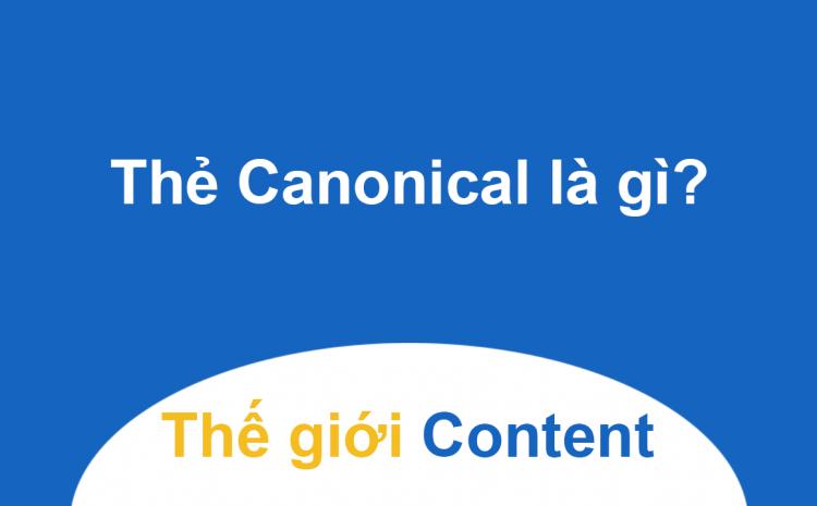 Canonical url là chỉ định đặc biệt được nhúng vào website để biết nguồn gốc thông tin bài viết