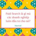Paid search là gì? Lý do nên đưa paid search vào chiến lược phát triển marketing