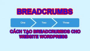 Breadcrumb chính là phần mềm được tính hợp trong website giúp người truy cập có thể xác định được vị trí của mình trên web