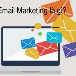 Email marketing là gì? Những điều bạn cần biết