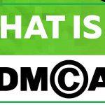 DMCA là gì? Những cách thức để bảo vệ luật bảo quyền tác giả
