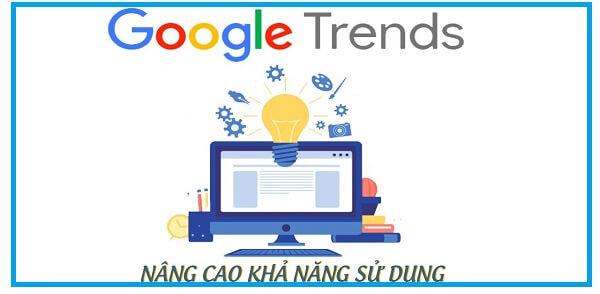 Mẹo sử dụng Google trends hiệu quả