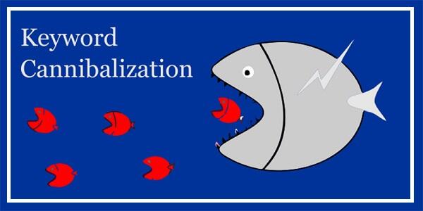 Keyword Cannibalization là gì?